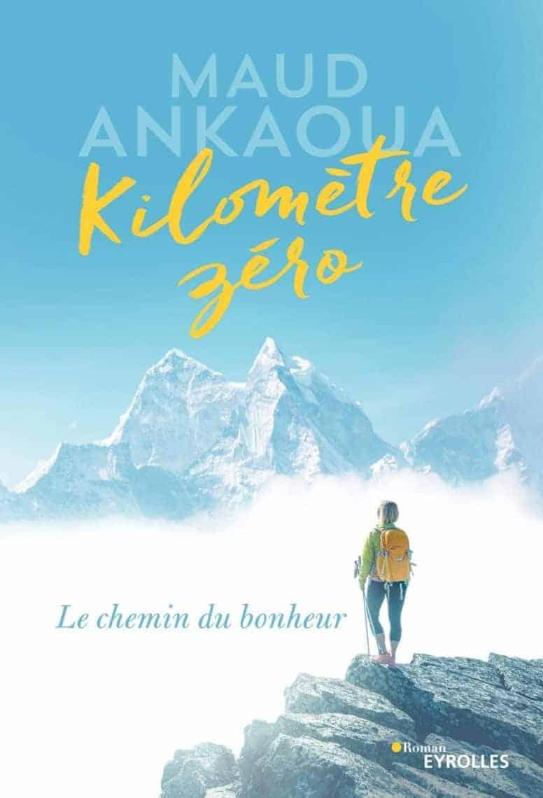 Kilomètre zéro, le chemin du bonheur de Maud Ankaoua